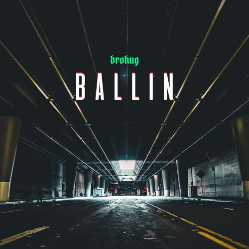 Brohug - Ballin