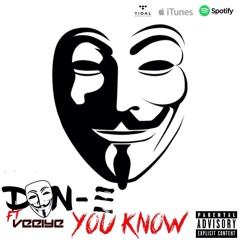Don-E ft. Veeiye - You Know [Prod. Dr Vades, WildBoyAce, Thrilla, Afro B]