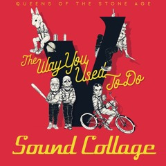 Queens of the Stone Age - The Way You Used to Do (Sound Collage Remix)