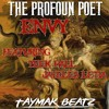 THE PROFOUN POET - Envy - FEAT. TEEK HALL & JAYELES LETIA