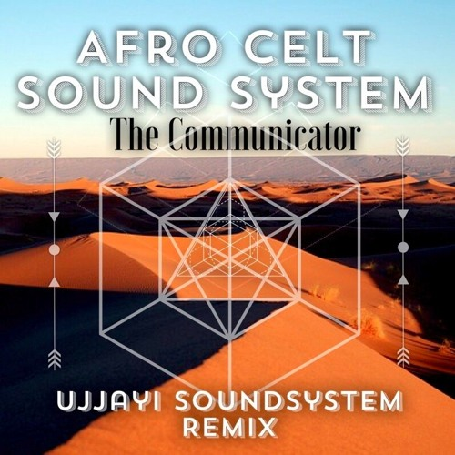Afro Celt Sound System - Communicator -Ujjayi Soundsystem Remix