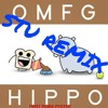 OMFG- Hippo (THE FIRST EVER REMIX!!!!!!! 6/22/17)