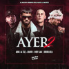 Download Anuel AA feat. Nicky Jam, J Balvin & Cosculluela - Ayer 2 Mp3