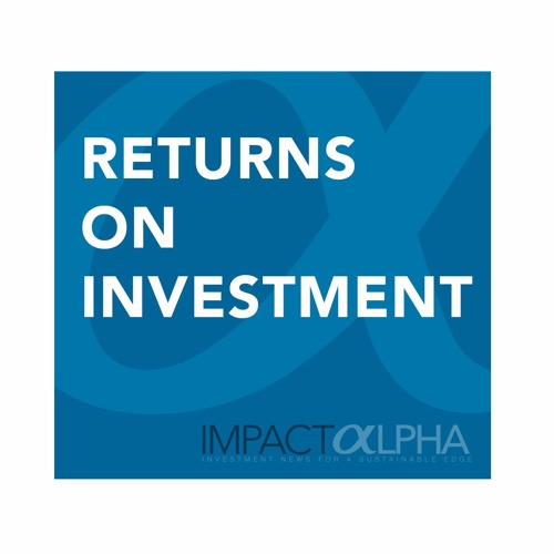 ROI Special: The Future of Impact Investing
