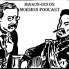 Mason - Dixon Mormon Podcast #1 - Chopsticks And Utah