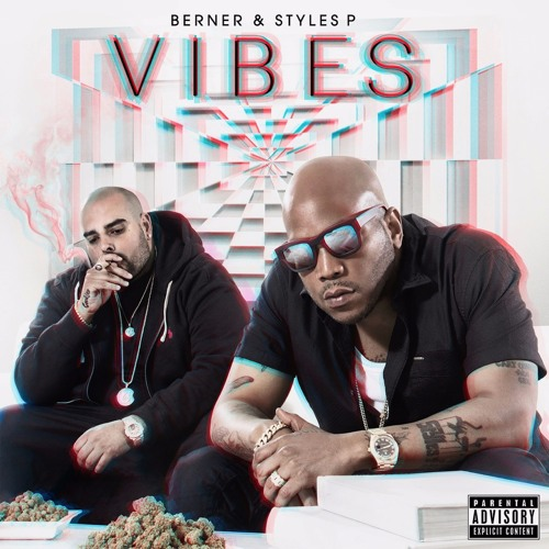Berner & Styles P - Vibes