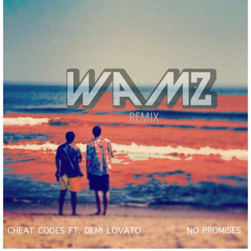 Cheat Codes - No Promises Ft. Demi Lovato (WAMZ Remix)