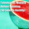 Televisor vs. Monatik - Deluxe Spinning (SG Selecta MashUp)
