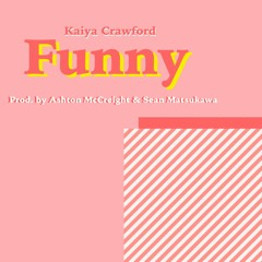 Funny (Prod. by Ashton McCreight and Sean Matsukawa)