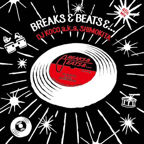 DJ KOCO a.k.a. Shimokita / 45's MIX -breaks & beats &… Snippet