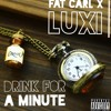 A Minute ft luxi