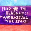 Feed The Black Hole That Eats All The Stars