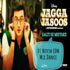 Jagga Jasoos_ Galti Se Mistake Video Song _ Ranbir, dj nitesh 9630530487.mp3