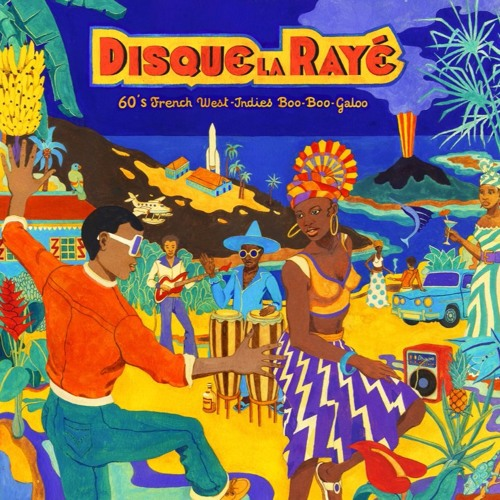 Disque La Rayé (60's french west indies Boo-Boo-Galoo) snippets - OUT ON Born Bad Records