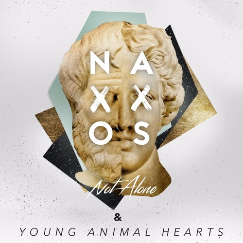 Naxxos & Young Animal Hearts - Not Alone