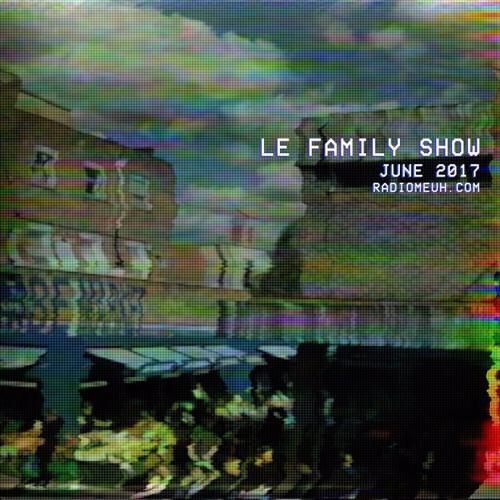 Le Family Show - June 2017