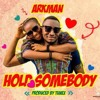 Arkman - Hold Somebody (official audio 2017)