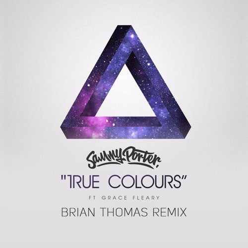 Sammy Porter - True Colours (Brian Thomas Remix)