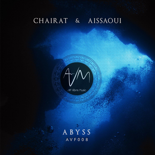 AVF008: Chairat & Aissaoui - Abyss (Original mix) [Free Download]