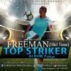 Freeman Top Striker Album Mixtape - Dj Welly Ozil