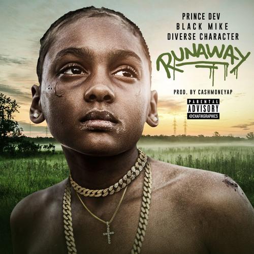 Runaway - Prince Dev ft. Diverse Character x Black Mike Prod. @CashMoneyAP