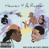 Heaven 4 A Rapper (Featuring OMAR I$LORD)