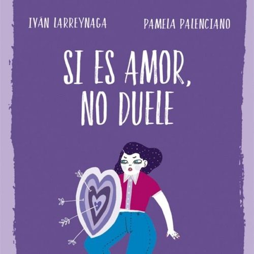 Si Es Amor No Duele By Pamela Palenciano
