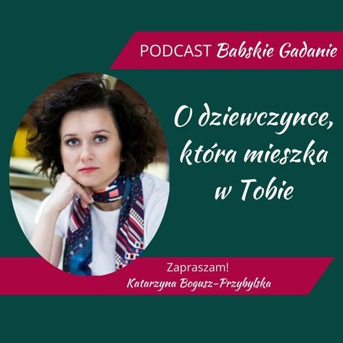 Podcast BABSKIE GADANIE - Odcinek 5 - MIESZKA W TOBIE DZIEWCZYNKA