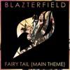 Fairy Tail(Main Theme)(Blazterfield Edit)FREE DOWNLOAD