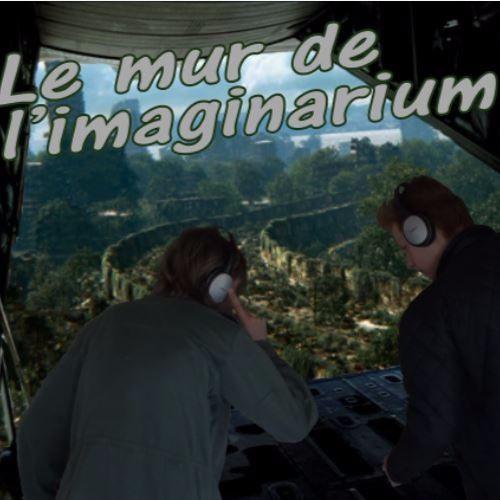 Le mur de l'imaginarium #épisode 17