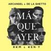Arcangel Ft De La Ghetto Rkm & Ken - Y - Mas Que Ayer (Remix) | Suscribete ™ #Repost