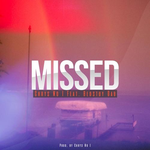 Missed (feat. Bedstuy Gab)