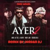 Download Ayer 2 Remix By Jordan DJ FreeAnuelAA Ft. J Balvin  Nicky Jam Y Cosculluela Mp3