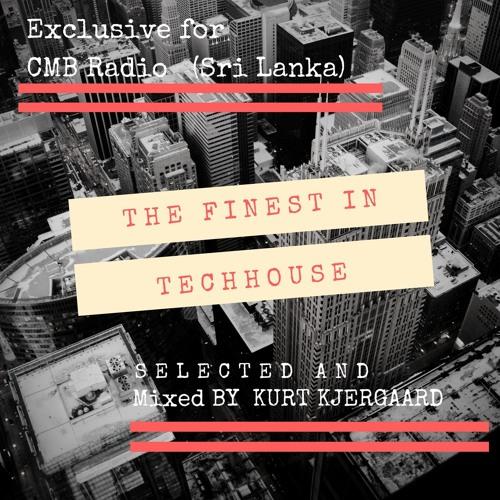 The Finest In TechHouse Mixed by Kurt Kjergaard  CMB Radio