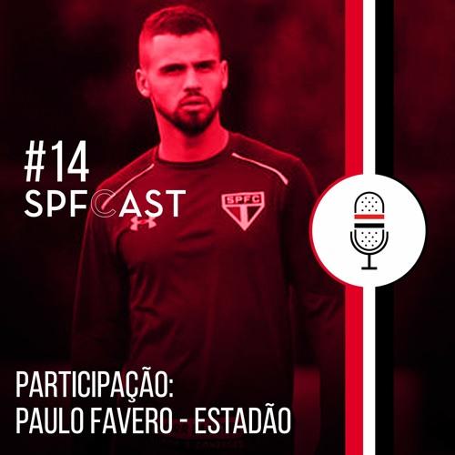 SPFCast #14 - Adeus Lucão