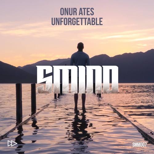 Onur Ates - Unforgettable (Original Mix)