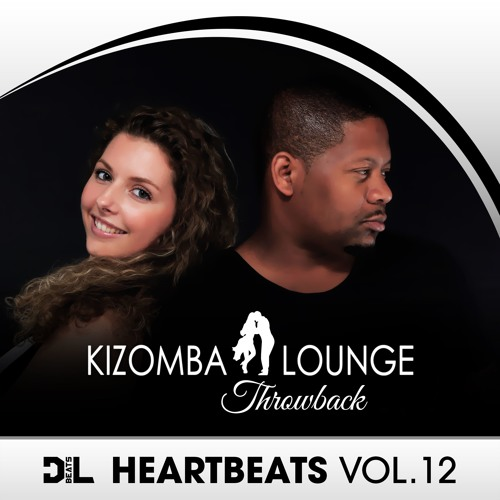 D&L HEARTBEATS Vol. 12 (Kizomba Lounge Throwback)