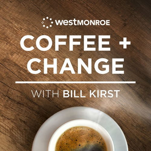 Coffee And Change - Episode 05: Career Insights from a Change Manager Supporting Strategy