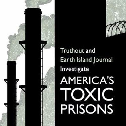 "CANDICE BERND- ""America's Toxic Prisons"""