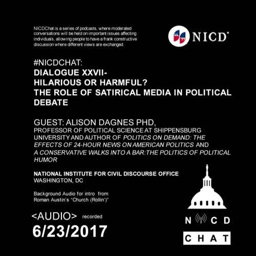 #NICDChat- Dialogue XXVII - Hilarious Or Harmful- The Role Of Satirical Media In Political Debate