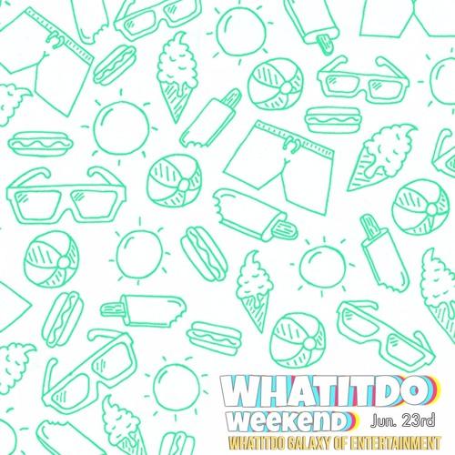 WhatItDo Weekend 6/23
