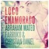 AM Ft Farruko & Christian Daniel - Loco Enamorado (Franxu Extended Edit)