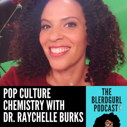 002_Pop Culture Chemistry with Dr. Raychelle Burks