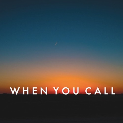When You Call [Prod. Joel Adrian]