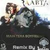Main Tera Boyfriend (DJ Arjuñ Remix)