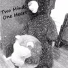 Two Minds One Heart
