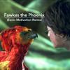 Fawkes the Phoenix (Sonic Motivation Remix)