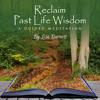 Reclaim Past Life Wisdom Guided Meditation