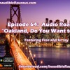 Episode 64: Audio Road Trip- The Bay 6.23.17