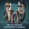 Bad Bunny x Jory Boy - No Te Hagas (Version Cumbia) Dj Kapocha